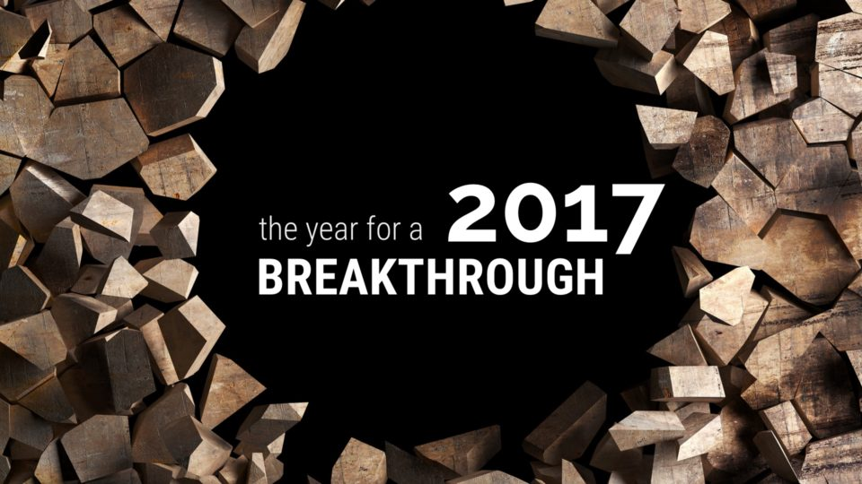 2017 - The Year of the Breakthrough