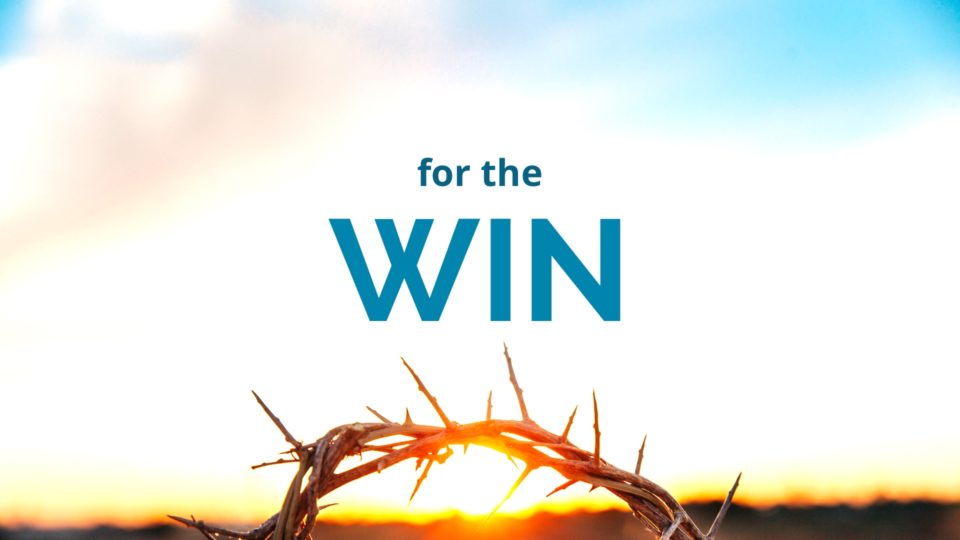 For the Win: A Sermon Series on Spiritual Warfare